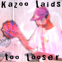 Kazoo Laids Too Looser